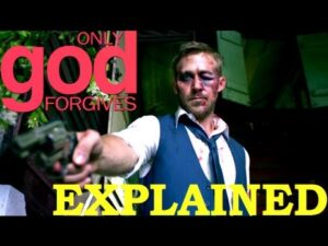 Only God Forgives EXPLAINED – Movie Review (SPOILERS)